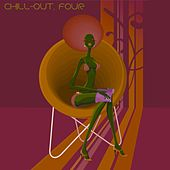 Chill-Out, Four (The Many Sounds of Chill Music) by Various Artists