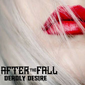 Deadly Desire by After The Fall
