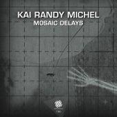 Mosaic Delays by Kai Randy Michel