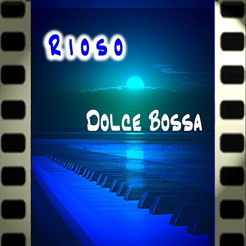 Dolce bossa by Rioso