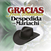Gracias Joan Sebastian (Despedida Con Mariachi) by Various Artists