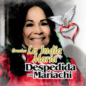 Gracias la India Maria (Despedida Con Mariachi) by Various Artists