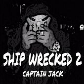 Ship Wrecked 2 by Captain Jack