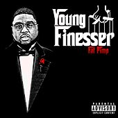 Young Finesser - Single by Fat Pimp