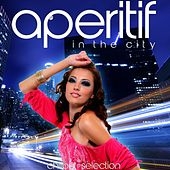 Aperitif in the City by Various Artists