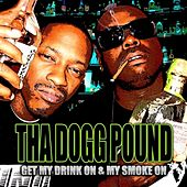 Get My Drink On & My Smoke On von Tha Dogg Pound
