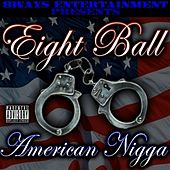 American Nigga by 8Ball