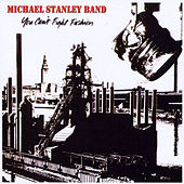 You Can't Fight Fashion (Remastered) by Michael Stanley