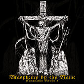 Blasphemy by Thy Name by Various Artists