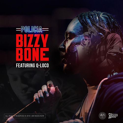 Policia by Bizzy Bone