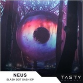 Slash Dot Dash - EP by Neus