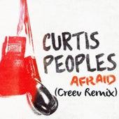 Afraid (Creev Remix) by Curtis Peoples