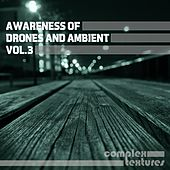 Awareness of Drones and Ambient, Vol. 3 by Various Artists