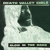 Glow In The Dark by Death Valley Girls