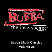Show Classics, Vol. 25 by Bubba the Love Sponge