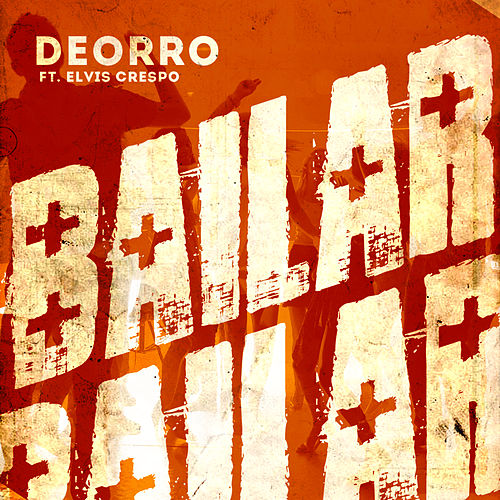 Bailar (Radio Edit) by Deorro