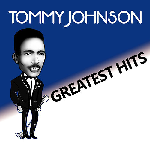 Greatest Hits by Tommy Johnson