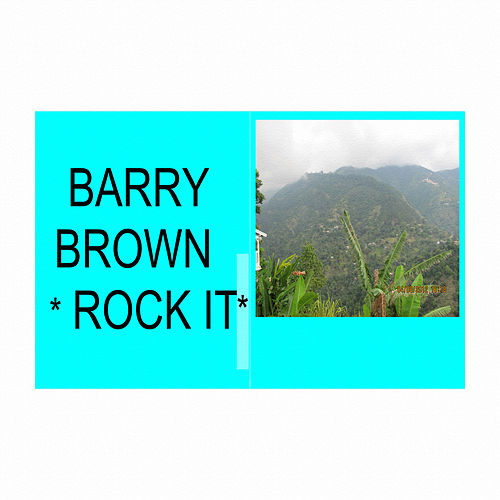 Rock It by Barry Brown
