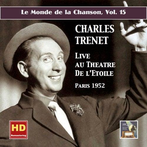 Le monde de la chanson, Vol. 15: Charles Trenet – Live au Théâtre de L'Étoile (Remastered 2016) by Charles Trenet