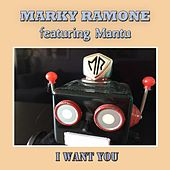 I Want You (feat. Mantu) by Marky Ramone