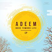 Move Toward Life - EP by Adeem