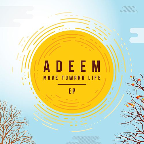Move Toward Life - EP by Adeem