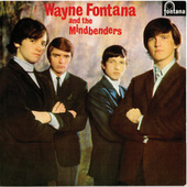 Wayne Fontana & The Mindbenders by Wayne Fontana & the Mindbenders