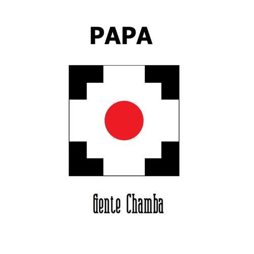 Gente Chamba by PAPA