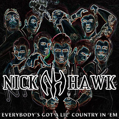 Everybody's Got a Lil' Country in 'Em (feat. Justin Mather) by Nick Hawk