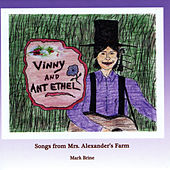 Vinny & Ant Ethel: Songs from Mrs. Alexander's Farm by Mark Brine