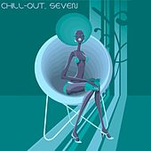 Chill-Out, Seven (The Many Sounds of Chill Music) by Various Artists