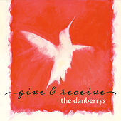 Give and Receive by The Danberrys