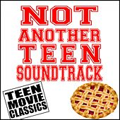 Not Another Teen Soundtrack (Teen Movie Classics) by Various Artists