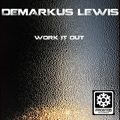 Work It Out by Demarkus Lewis