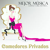 Mejor Música Lounge y Chill Out Para Comedores Privados by Various Artists