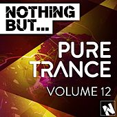 Nothing But... Pure Trance, Vol. 12 - EP by Various Artists