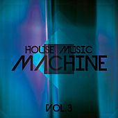 House Music Machine, Vol. 3 - EP by Various Artists