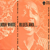 Blues And... by Josh White