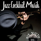 Die Nacht: Die Beste Jazz-Cocktail Musik by Various Artists