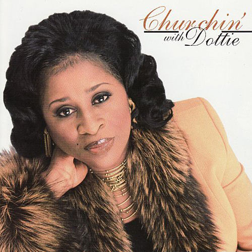 Churchin' by Dottie Peoples