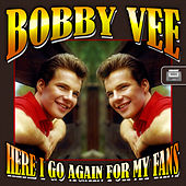 Here I Go Again for My Fans von Bobby Vee