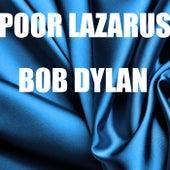Poor Lazarus (Live) von Bob Dylan