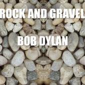 Rock And Gravel (Live) von Bob Dylan