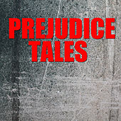 Prejudice Tales by Various Artists