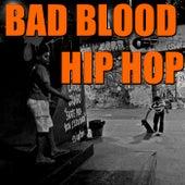 Bad Blood Hip Hop von Various Artists