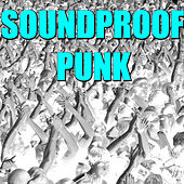 Soundproof Punk by Various Artists