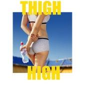 Thigh High von Various Artists