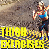 Thigh Exercises von Various Artists