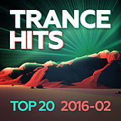 Trance Hits Top 20 - 2016-02 by Various Artists