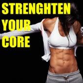 Strengthen Your Core von Various Artists